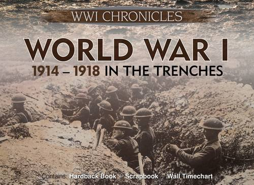 World War I in the Trenches: WWI Chronicles